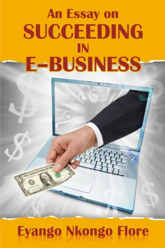 amazoncom an essay on succeeding in ebusiness ebook eyango  an essay on succeeding in ebusiness by flore  eyango nkongo