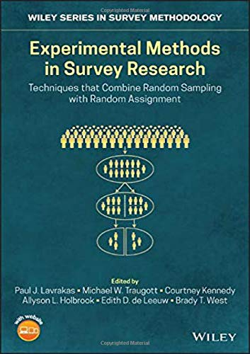 Experimental Methods In Survey Research  Techniques That Combine Random Sampling With Random Assignment  Wiley Series In Survey Methodology