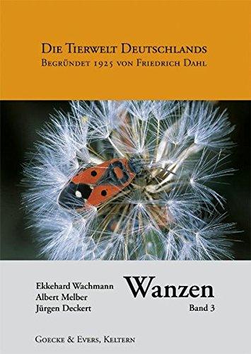 Wanzen, Band 3: Pentatomomorpha I: Aradidae, Lygaeidae, Piesmatidae, Berytidae, Pyrrhocoridae, Alydidae, Coreidae, Rhopalidae, Stenocephalidae (Die Tierwelt Deutschlands)