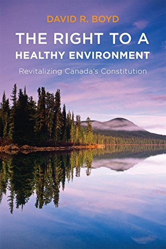 The Right to a Healthy Environment: Revitalizing Canada's Constitution (Law and Society)