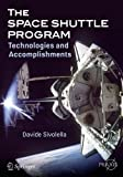 The Space Shuttle Program: Technologies and Accomplishments (Springer Praxis Books)