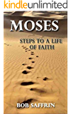 Moses - Steps to a Life of Faith