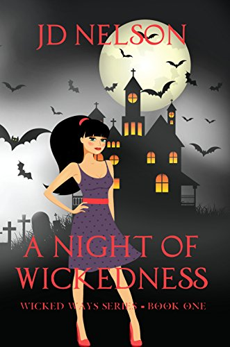 A Night of Wickedness (Wicked Ways Book 1) by [Nelson, JD]