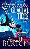 Atlantis Glacial Tides: Lost Daughters of Atlantis Book 5