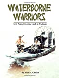 Waterborne Warriors, John M. Carrico, 0979423139