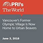 Vancouver's Former Olympic Village Is Now Home to Urban Beavers | Andrea Crossan