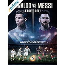Ronaldo Vs Messi - Faceoff!