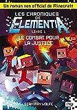 Les chroniques de Elementia - tome 1 : Le Combat pour la justice (1)