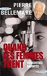 Quand les femmes tuent : La suite par Bellemare