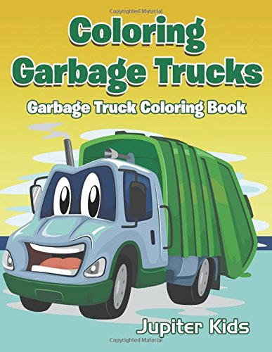 coloring garbage trucks garbage truck coloring book jupiter kids 9781683051664 amazoncom books