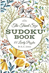 The Travel Size Sudoku Book: 83 Lovely Puzzles (Travel Games and Pocket Puzzle Books) Paperback