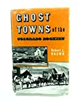 img - for Colorado Ghost Towns: Past and Present book / textbook / text book