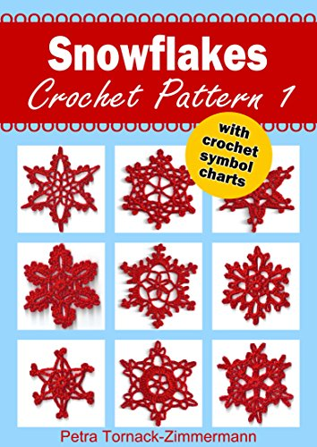 - SNOWFLAKES Crochet Pattern 1: with crochet symbol charts