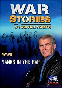 WAR STORIES WITH OLIVER NORTH: YANKS IN THE RAF