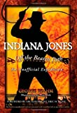 Indiana Jones—Off the Beaten Path: An Unofficial Expedition