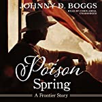 Poison Spring: A Frontier Story | Johnny D. Boggs