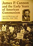 Image of James P. Cannon and the Early Years of American Communism: Selected Writings and Speeches 1920-1928