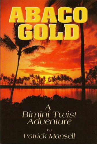Bimini Twist (Abaco Gold: A Bimini Twist Adventure (The Bimini Twist Adventures Book 2))