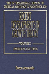 Recent Developments in Growth Theory (International Library of Critical Writings in Economics)