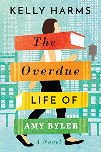 The Overdue Life of Amy Byer - Kelly Harms