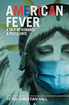 American Fever: A Tale of Romance & Pestilence by [Hall, Peter Christian]