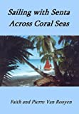 img - for Sailing with Senta - Across Coral Seas book / textbook / text book