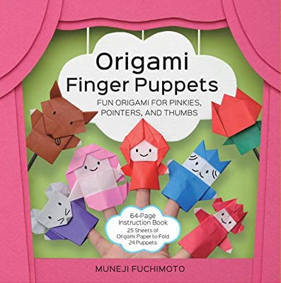 Origami Finger Puppets: Fun Origami for Pinkies, Pointers, and Thumbs - 64-Page Instruction Book, 25 Sheets of Origami Paper to Fold 24 Puppets