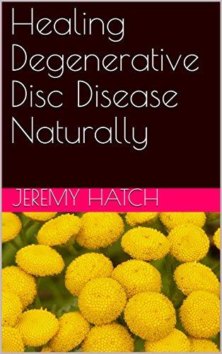 Healing Degenerative Disc Disease Naturally - Kindle edition