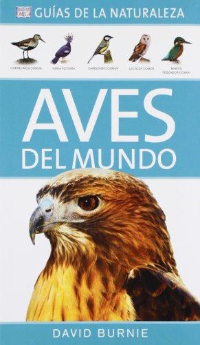 Descargar Libro Aves Del Mundo. GuÍas De La Naturaleza David Burnie
