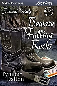 Beware Falling Rocks [Suncoast Society] (Siren Publishing Sensations) de [Dalton, Tymber]
