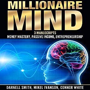 Millionaire Mind: 3 Manuscripts Audiobook