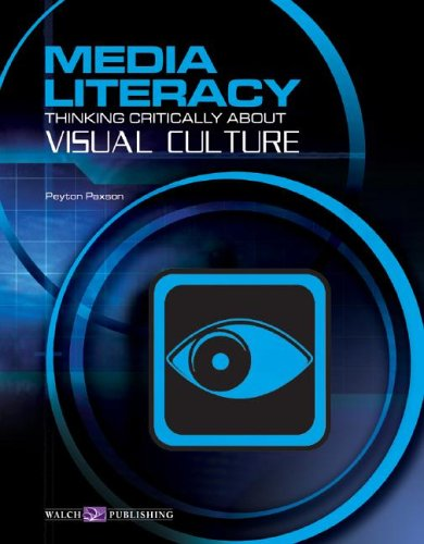 Media Literacy: Thinking Critically About Visual Culture (Media Literacy Series Ser) ebook