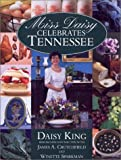 Miss Daisy Celebrates Tennessee, Daisy King and James A. Crutchfield, 188157654X