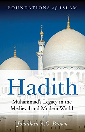 Hadith: Muhammad's Legacy in the Medieval and Modern...