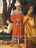 Bellini, Giorgione, Titian, and the Renaissance of Venetian Painting, David Alan Brown and Sylvia Ferino Pagden, 0894683322