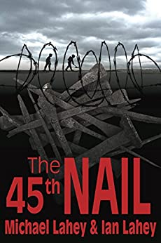 The 45th Nail by [Lahey, Michael, Lahey, Ian]