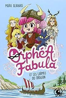 Orphéa Fabula et les larmes du dragon