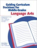 Guiding Curriculum Decisions for Middle-Grades Language Arts, Ciardi, Margaret Russell and Kantrov, Ilene, 0325004188