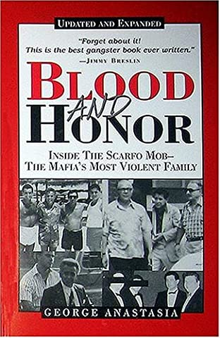 Blood and Honor: Inside the Scarfo Mob--The Mafia's Most Violent Family (True Blood Gifts)