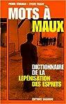 Mots a maux. dictionnaire de la lepenisation des esprits. par Tévanian