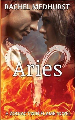 Aries: A Zodiac Twin Flame Novel (Zodiac Twin Flames) (Volume 2