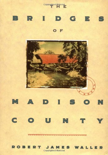 The Bridges of Madison County by �James Robert Waller