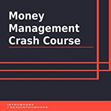 Money Management Crash Course Audiobook by IntroBooks Narrated by Andrea Giordani