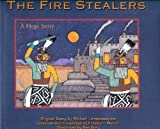 img - for The Fire Stealers: A Hopi Story by Malotki, Ekkehart, Lomatuway'Ma, Michael (2003) Hardcover book / textbook / text book