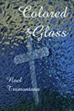 Colored Glass, Noelle H. Tramontana, 1413702368
