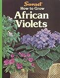 African Violets, Sunset Publishing Staff, 0376030585