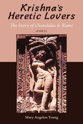 Download Krishna's Heretic Lovers: The Story of Chandidas and Rami pdf