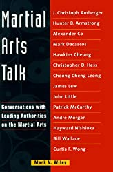 Martial Arts Talk: Conversations With Leading Authorities on the Martial Arts