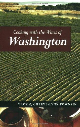 Cooking with the Wines of Washington (Best Wineries In Washington State)