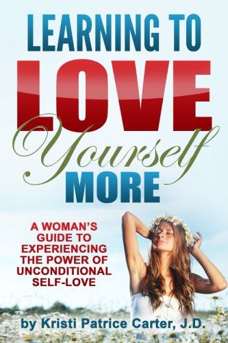 Learning to Love Yourself More: A Woman's Guide to Experiencing the Power of Unconditional Self-Love pdf